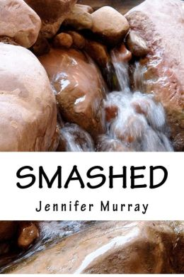 Smashed: Through Poetry, Share the Non-Fiction Journey of a Young Mother and Her Son While Breaking Free from Domestic Violence