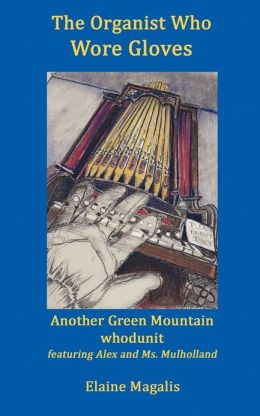 The Organist Who Wore Gloves: Another Green Mountain Whodunit