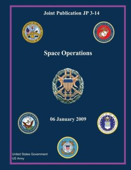 Joint Publication JP 3-14 Space Operations 06 January 2009