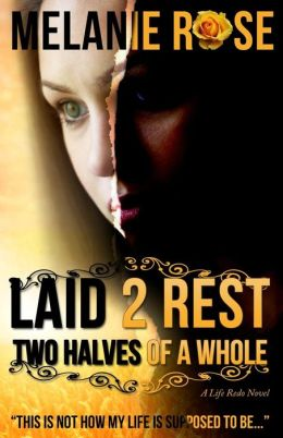 Laid 2 Rest: Two Halves of a Whole