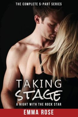 Taking Stage: A Night with the Rock Star (The Complete 5-Part Series)