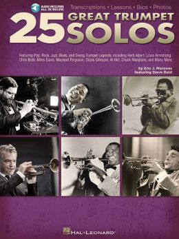 25 Great Trumpet Solos: Transcriptions * Lessons * Bios * Photos