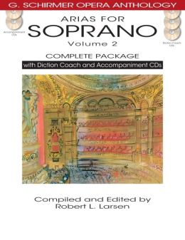 Arias for Soprano Volume 2 Complete Package: with Diction Coach and Accompaniment CDs