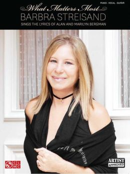 Barbra Streisand - What Matters Most (Songbook): Barbra Streisand Sings the Lyrics of Alan and Marilyn Bergman