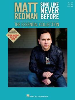 Matt Redman - Sing like Never Before: The Essential Collection Songbook
