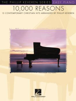10,000 Reasons - 15 Contemporary Christian Hits - Phillip Keveren Series (Easy Piano)