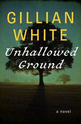 Unhallowed Ground: A Novel