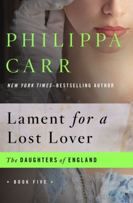Lament for a Lost Lover (Daughters of England Series #5)