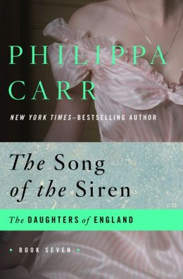 The Song of the Siren (Daughters of England Series #7)