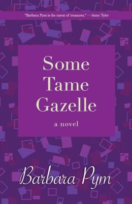 Some Tame Gazelle: A Novel