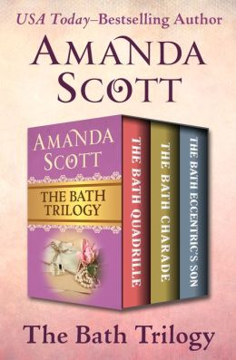 The Bath Trilogy: The Bath Quadrille, The Bath Charade, and The Bath Eccentric's Son