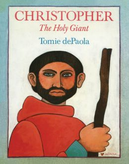 Christopher, the Holy Giant: Read-Aloud Edition