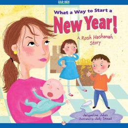 What a Way to Start a New Year!: A Rosh Hashanah Story (Read-Aloud Edition)