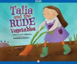 Talia and the Rude Vegetables: Read-Aloud Edition