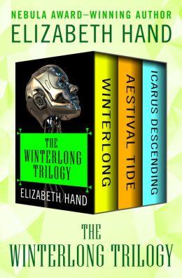The Winterlong Trilogy: Winterlong, Aestival Tide, and Icarus Descending