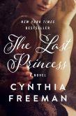 Book Cover Image. Title: The Last Princess:  A Novel, Author: Cynthia Freeman