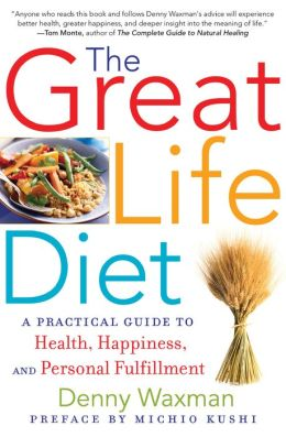 The Great Life Diet: A Practical Guide to Health, Happiness, and Fulfillment