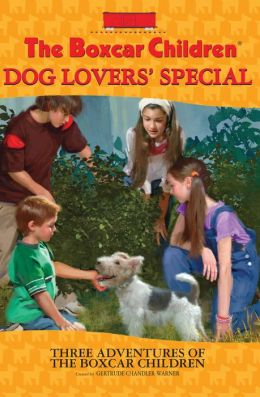 Dog Lovers' Special: Three Adventures of the Boxcar Children