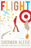 Book Cover Image. Title: Flight:  A Novel, Author: Sherman Alexie