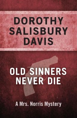 Old Sinners Never Die (Mrs. Norris Series #3)