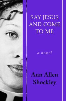 Say Jesus and Come to Me: A Novel