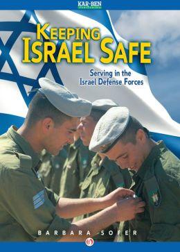 Keeping Israel Safe: Serving in the Israel Defense Forces