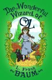 Book Cover Image. Title: The Wonderful Wizard of Oz, Author: L. Frank Baum