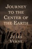 Book Cover Image. Title: Journey to the Center of the Earth, Author: Jules Verne