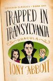 Book Cover Image. Title: Trapped in Transylvania:  (Dracula), Author: Tony Abbott