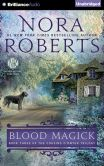 Book Cover Image. Title: Blood Magick (Cousins O'Dwyer Trilogy #3), Author: Nora Roberts