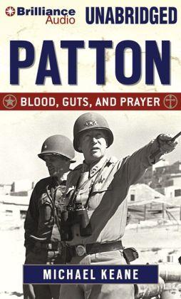 Patton: Blood, Guts, and Prayer