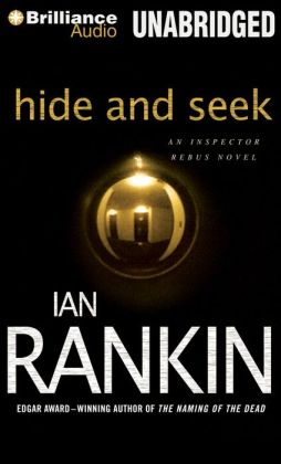 Hide and Seek (Inspector John Rebus Series #2)