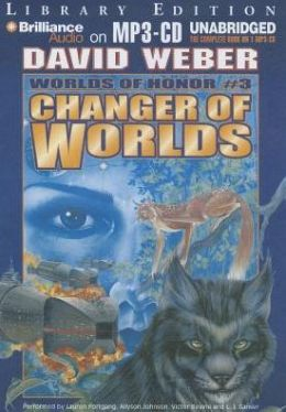 Changer of Worlds (Worlds of Honor Series #3)