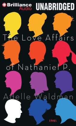 Love Affairs of Nathaniel P., The: A Novel