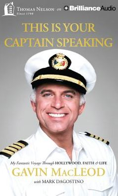 This Is Your Captain Speaking : My Fantastic Voyage Through Hollywood, Faith & Life: Library Edition