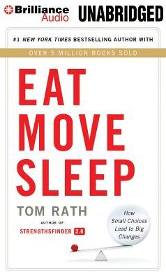 Eat Move Sleep : How Small Choices Lead to Big Changes; Library Edition