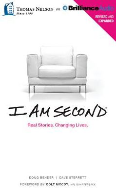 I Am Second : Real Stories. Changing Lives: Library Edition