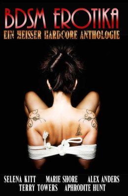 BDSM Erotika Ein Heisser Hardcore Anthologie