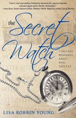 The Secret Watch: Timeless Messages about Real Success
