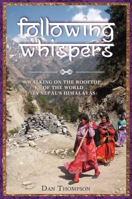 Following Whispers: Walking on the Rooftop of the World in Nepal's Himalayas