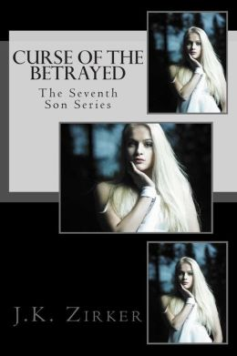 The Seventh Son Series: Curse of the Betrayed