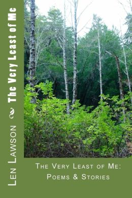 The Very Least of Me: Poems and Stories with Reflections, Len Lawson, Poetry