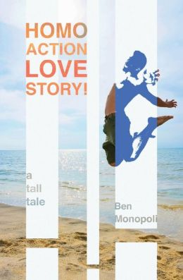 Homo Action Love Story!: A Tall Tale