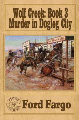 Wolf Creek: Murder in Dogleg City