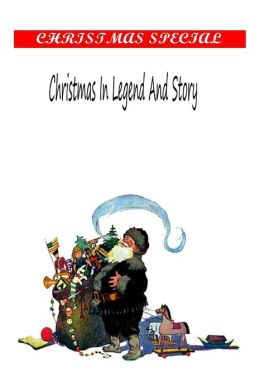Christmas In Legend And Story