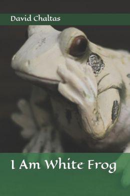I Am White Frog