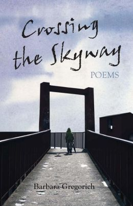 Crossing the Skyway: Poems