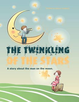 The twinkling of the stars: A story about the man on the moon