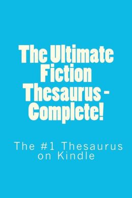 The Ultimate Fiction Thesaurus - Complete!