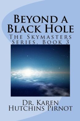 Beyond a Black Hole: The Skymasters Series, Book 3